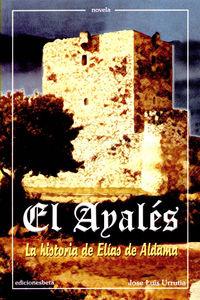 Ayales, El - La Historia De Elias De Aldama - Jose Luis Urrutia