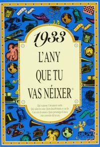 1933 L'ANY QUE TU VAS NEIXER