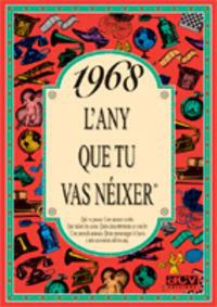 1968 L'ANY QUE TU VAS NEIXER