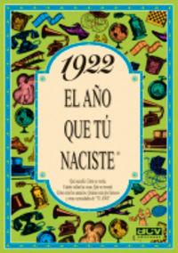 1922 EL AÑO QUE TU NACISTE