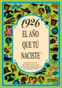 1926 EL AÑO QUE TU NACISTE