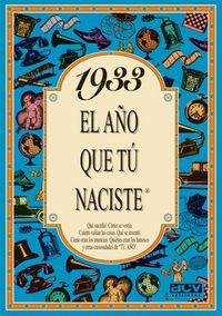 1933 EL AÑO QUE TU NACISTE