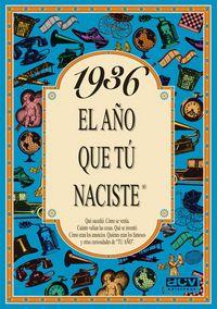 1936 EL AÑO QUE TU NACISTE