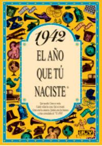 1942 EL AÑO QUE TU NACISTE