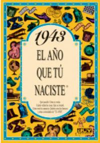 1943 EL AÑO QUE TU NACISTE