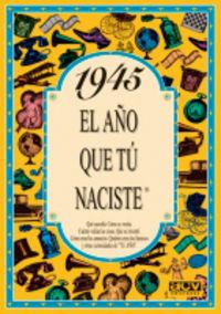 1945 EL AÑO QUE TU NACISTE
