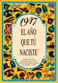1947 EL AÑO QUE TU NACISTE