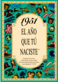 1951 EL AÑO QUE TU NACISTE