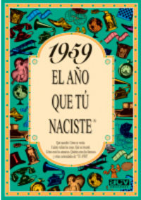 1959 EL AÑO QUE TU NACISTE