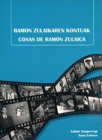 RAMON ZULAIKAREN KONTUAK = COSAS DE RAMON ZULAIKA