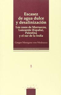 ESCASEZ DE AGUA DULCE Y DESALINIZACION