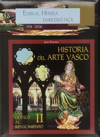 Historia Del Arte Vasco Ii - Del Gotico Al Renacimiento - Juan Plazaola