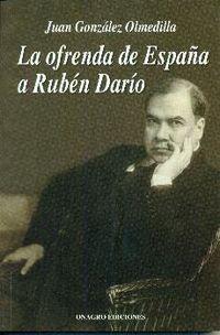 OFRENDA DE ESPAÑA A RUBEN DARIO, LA