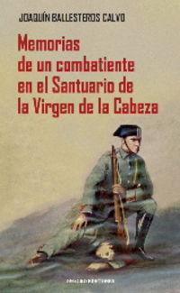 MEMORIAS DE UN COMBATIENTE EN EL SANTUARIO DE LA VIRGEN DE LA CABEZA