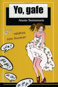Yo, Gafe - Amaia Santamaria Rivas