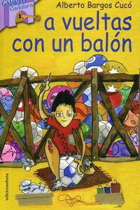 a vueltas con un balon - Alberto Bargos Cuco