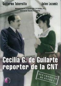 Cecilia G. De Guilarte, Reporter De La C. N. T. - Guillermo Tabernilla / Julen Lezamiz