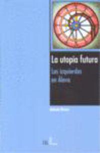 UTOPIA FUTURA, LA - LAS IZQUIERDAS EN ALAVA