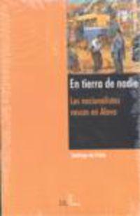 En Tierra De Nadie - Los Nacionalistas Vascos En Alava - Santiago De Pablo
