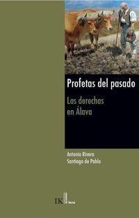 Profetas Del Pasado - Las Derechas En Alava - Antonio Rivera Blanco / Santiago De Pablo Contreras