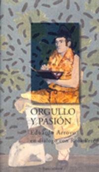 Orgullo Y Pasion - En Dialogo Con Rosa Pereda - Eduardo Arroyo / Rosa Pereda