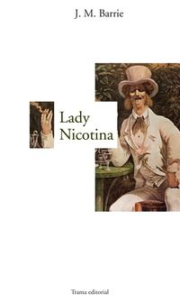 Lady Nicotina - James Matthew Barrie
