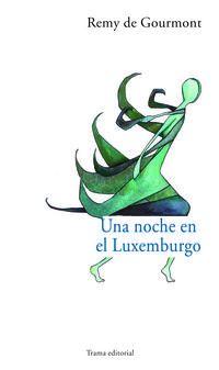Una noche en el luxemburgo - Remy De Gourmont