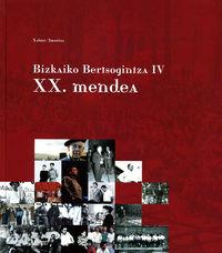 BIZKAIKO BERTSOGINTZA IV - XX. MENDEA
