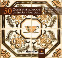 50 cafes historicos de españa y portugal - Fernando Franjo