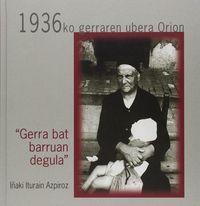 1936KO GERRAREN UBERA ORION - GERRA BAT BARRUAN DEGULA