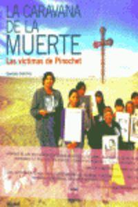 Caravana De La Muerte, La - Las Victimas De Pinochet - Gervasio Sachez