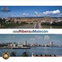 DE LA RIBERA AL MALECON - DE CORDOBA A LA HABANA