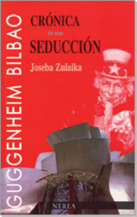 Cronica De Una Seduccion - El Museo Guggenheim Bilbao - Joseba Zulaika Irureta