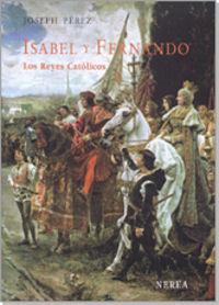 ISABEL Y FERNANDO - LOS REYES CATOLICOS (4ª ED)
