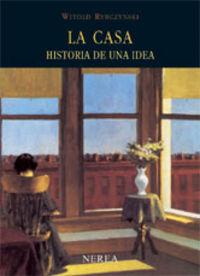 CASA, LA - HISTORIA DE UNA IDEA (10ª ED)