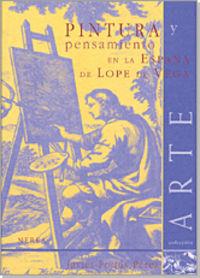 Pintura Y Pensamiento En La España De Lope De Vega - Javier Portus