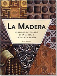 Madera, La - El Mundo Del Trabajo Y Talla En Madera - Bryan Sentance