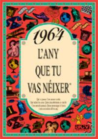 1964 EL AÑO QUE TU NACISTE