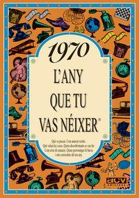 1970 L'ANY QUE TU VAS NEIXER
