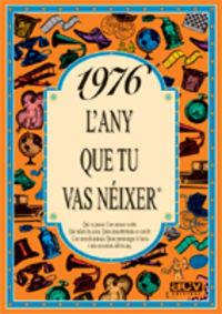 1976 L'ANY QUE TU VAS NEIXER