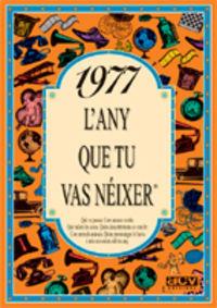 1977 L'ANY QUE TU VAS NEIXER