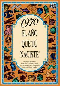 1970 El Año Que Tu Naciste - Rosa Collado Bascompte