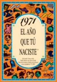 1971 EL AÑO QUE TU NACISTE
