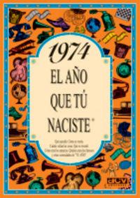 1974 EL AÑO QUE TU NACISTE