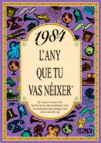 1984 L'ANY QUE TU VAS NEIXER