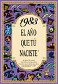 1983 EL AÑO QUE TU NACISTE