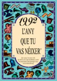 1992 L'ANY QUE TU VAS NEIXER