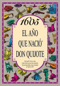 1605 EL EL AÑO QUE NACIO DON QUIJOTE