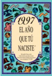 1997 EL AÑO QUE TU NACISTE