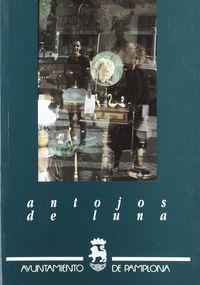 ANTOJOS DE LUNA = ILARGI ALDIAK